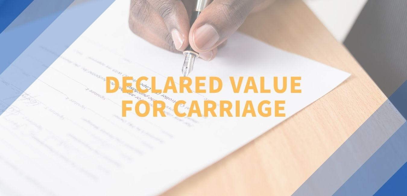 Declared Value for Carriage
